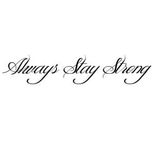 """Эскиз тату-надписи """"Всегда оставайся сильной"""""""