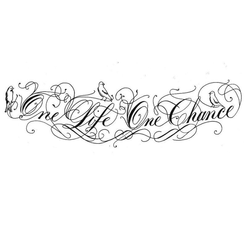 """Эскиз тату-надписи """"Одна жизнь - один шанс"""""""
